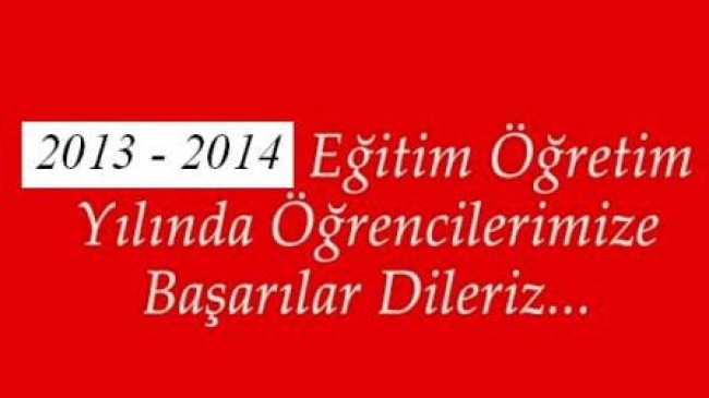 2013-2014 Eğitim-Öğretim Yılı Başlıyor
