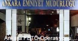 Ankara da Fetö Operasyonu